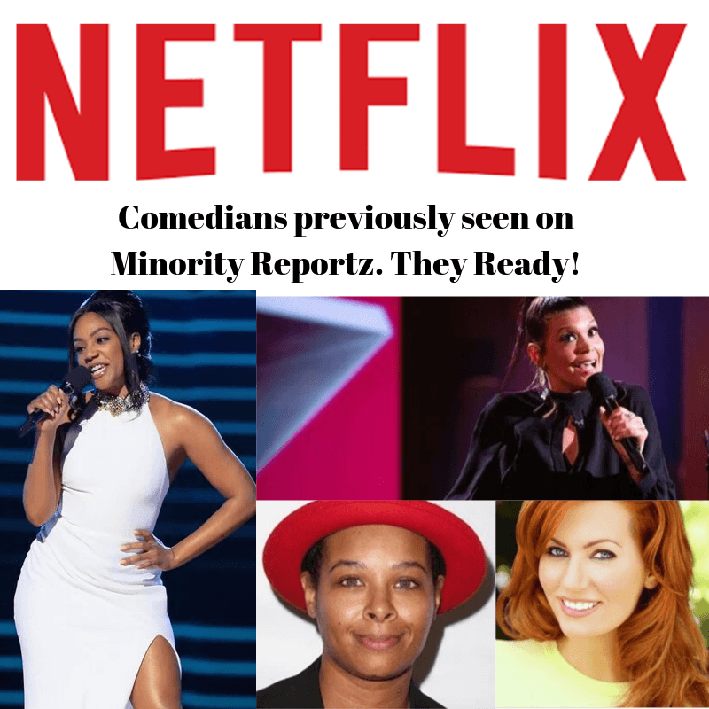 Comedians Previously Seen on Minority Reportz now on Netflix!