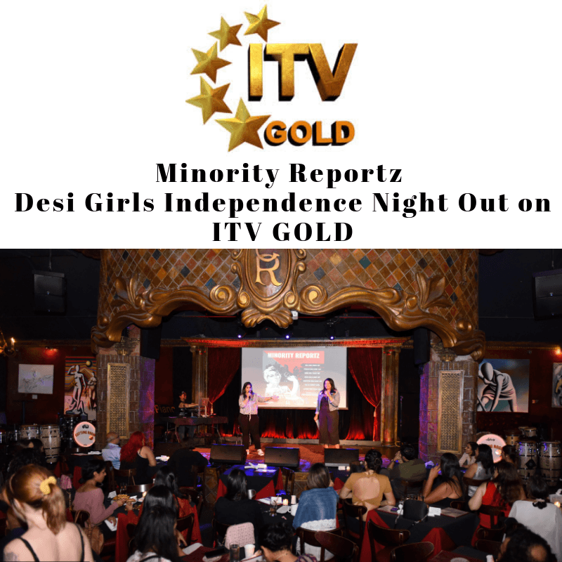 Minority Reportz Desi Girls Independence Night Out on ITV Gold